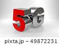 白い背景に5G  第5世代ネットワークコンセプト 49872231