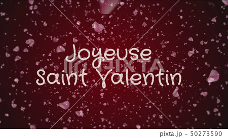 Joyeuse Saint Valentin, Happy Valentine's day in french language, greeting card 50273590