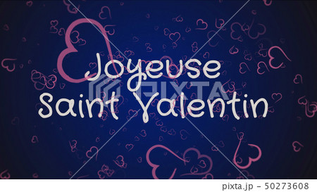Joyeuse Saint Valentin, Happy Valentine's day in french language, greeting card 50273608