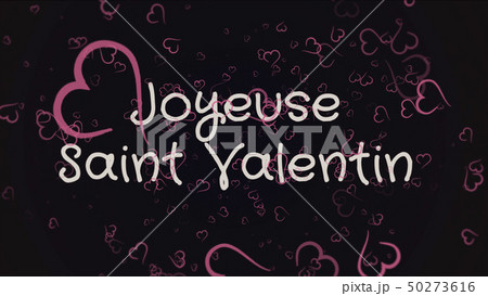 Joyeuse Saint Valentin, Happy Valentine's day in french language, greeting card 50273616