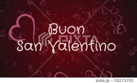 Buon San Valentino, Happy Valentine's day in italian language, greeting card 50273702