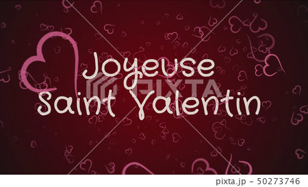 Joyeuse Saint Valentin, Happy Valentine's day in french language, greeting card 50273746