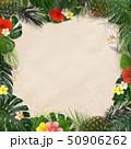 背景-海-夏-モンステラ-プルメリア-ハイビスカス-パイナップル-トロピカル-フレーム 50906262