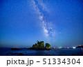 南伊豆の大瀬の奇岩、蓑掛島の天の川 51334304