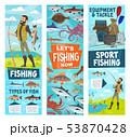 Fishing season, fisher man tackles equipment 53870428