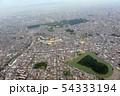 仁徳天皇陵他古墳群を空撮 54333194