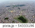 仁徳天皇陵他古墳群を空撮 54333196