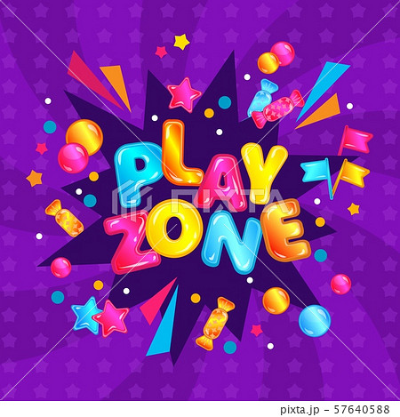 Play zone - child game room and playground area banner sign with fun confetti exposion and candy 57640588