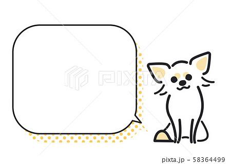 犬 ポーズ 表情 1匹 吹き出し チワワ 58364499