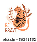Be brave. Cute hand drawn tiger and tropic plants 59241562