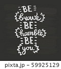 Vector Be brave Be humble Be you handwriting calligraphy. Phrase graphic desing. Black and white 59925129