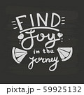 Find joy in the journey handwriting monogram calligraphy. Phrase poster graphic desing. Hand drawn 59925132