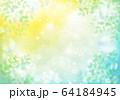 緑キラキラとシャボン玉新緑横 64184945