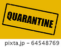 Quarantine warning sign text on yellow background for COVID-19 Coronavirus isolation caution sign 64548769