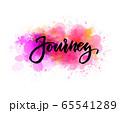 Journey -  lettering on watercolor splash 65541289