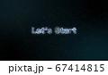 光で描かれているLet' Start オープニング素材 67414815