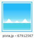 爽やかな昼の海の四角フレーム 67912567