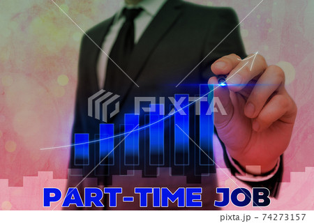 Conceptual hand writing showing Part Time Job 74273157