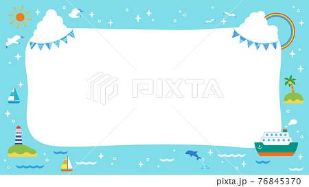夏の海と船 かわいいフレーム 76845370