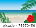 南国の浜辺とハイビスカスとヤシの葉 76970450