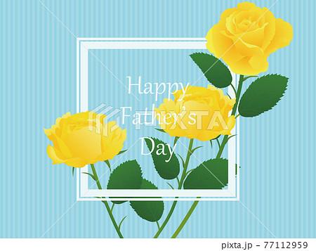 父の日 黄色いバラ 文字フレーム素材 77112959