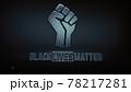 Fist and Black Lives Matter inscription 78217281