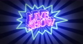 Live Show neon sign flickering in the night. Loop 76856118